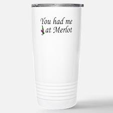 You Had Me At Merlot Travel Mug