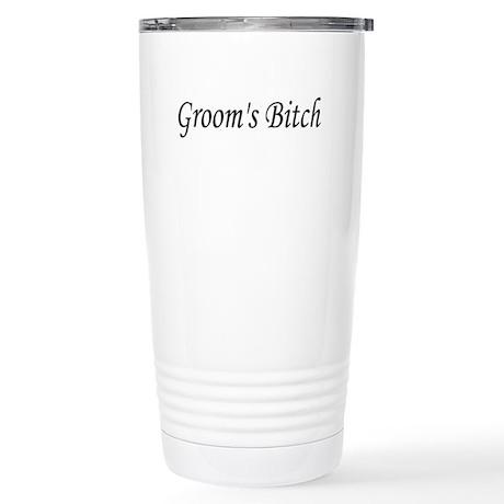 Groom's Bitch Stainless Steel Travel Mug