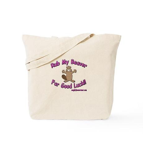 Rub My Beaver For Good Luck!! Tote Bag