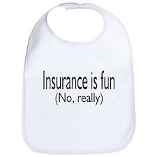 Insurane Is Fun, No Really Bib