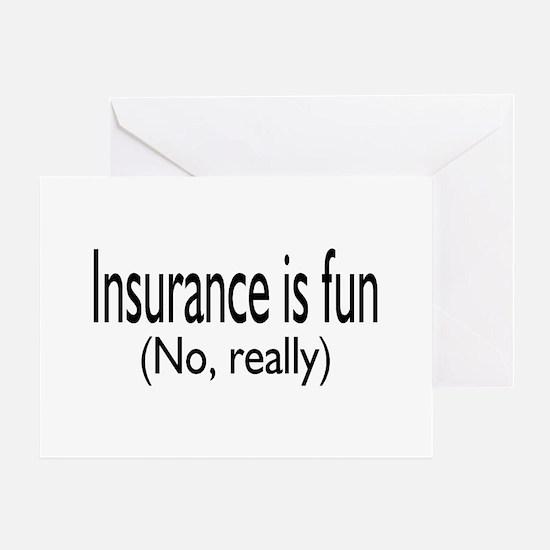 Insurane Is Fun, No Really Greeting Card