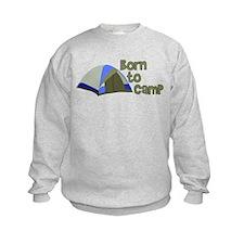 Born To Camp Sweatshirt
