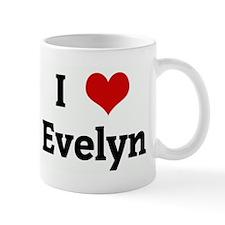 I Love Evelyn Mug