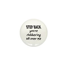 YOU'RE SLOBBERING Mini Button (10 pack)