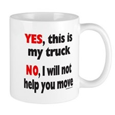 YES, THIS IS MY TRUCK Mug