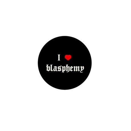 """I [heart] blasphemy"" Mini Button (100 pack)"