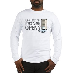 Who Left the Fridge Open Long Sleeve T-Shirt