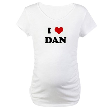 I Love DAN Maternity T-Shirt