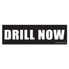 DRILL NOW Black Bumper Bumper Sticker