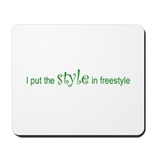 I put the STYLE in freestyle Mousepad