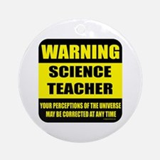 Warning science teacher Ornament (Round)