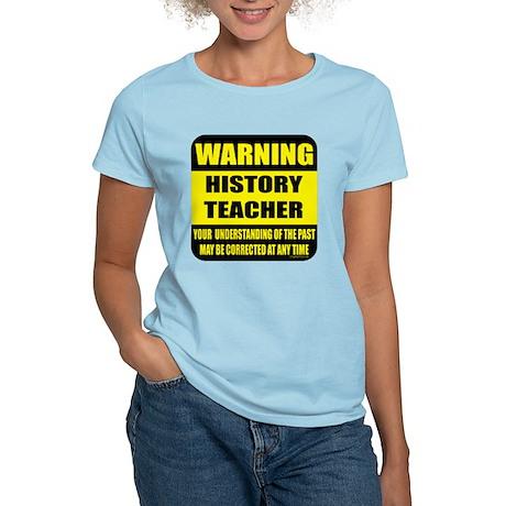 Warning history teacher sign Women's Light T-Shirt