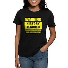 Warning history teacher sign Tee
