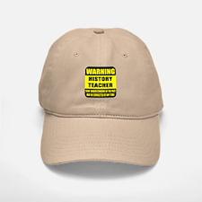 Warning history teacher sign Baseball Baseball Cap