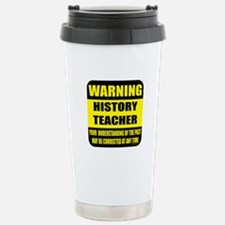 Warning history teacher sign Travel Mug