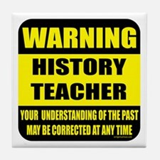Warning history teacher sign Tile Coaster
