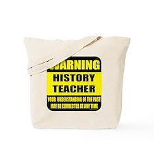 Warning history teacher sign Tote Bag