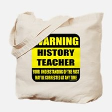 Warning history teacher sign Tote Bag