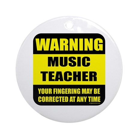 Warning music teacher sign Ornament (Round)