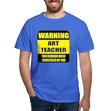Warning art teacher sign T-Shirt
