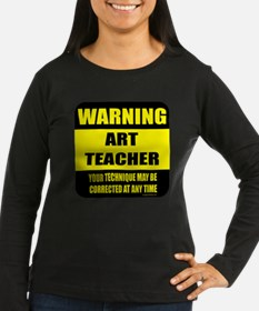 Warning art teacher sign T-Shirt