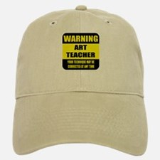 Warning art teacher sign Baseball Baseball Cap