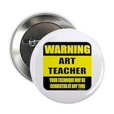 """Warning art teacher sign 2.25"""" Button (10 pack)"""