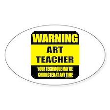 Warning art teacher sign Oval Decal