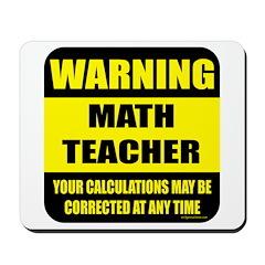Warning math teacher sign Mousepad