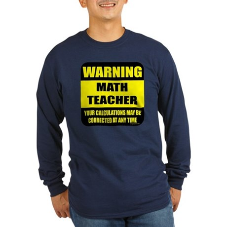 Warning math teacher sign Long Sleeve Dark T-Shirt