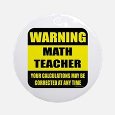 Warning math teacher sign Ornament (Round)