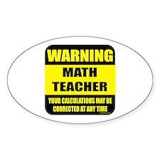 Warning math teacher sign Oval Decal