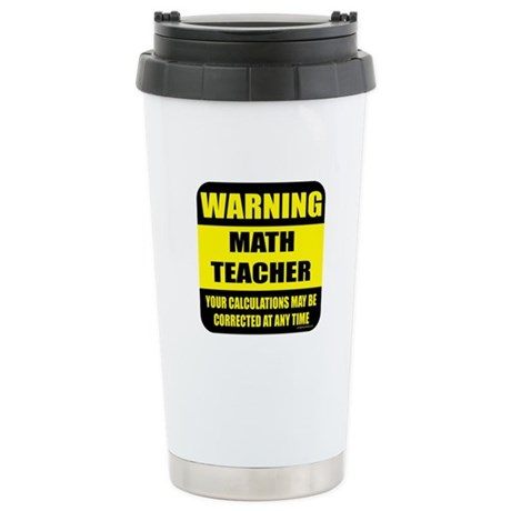 Warning math teacher sign Stainless Steel Travel M