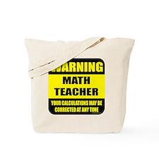 Warning math teacher sign Tote Bag