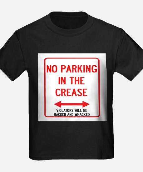 No Parking In The Crease T