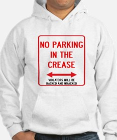 No Parking In The Crease Hoodie