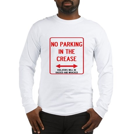 No Parking In The Crease Long Sleeve T-Shirt