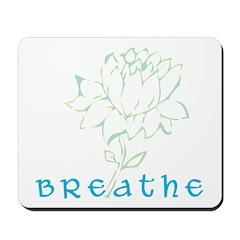 Breathe 2 Mousepad