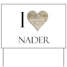 I Heart Nader Yard Sign