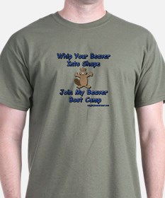 Whip Your Beaver Into Shape. T-Shirt