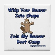 Whip Your Beaver Into Shape. Tile Coaster
