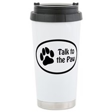 """Talk to the Paw"" Ceramic Travel Mug"