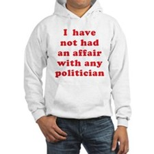 I Have Not Had an Affair Hoodie