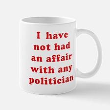 I Have Not Had an Affair Mug
