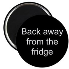 Back Away Magnet