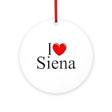 """""""I Love (Heart) Siena"""" Ornament (Round)"""