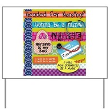 Headed to Nursing School Yard Sign