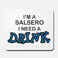 Salsero Need a Drink Mousepad