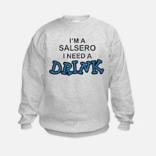 Salsero Need a Drink Sweatshirt