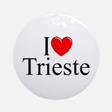 """I Love (Heart) Trieste"" Ornament (Round)"